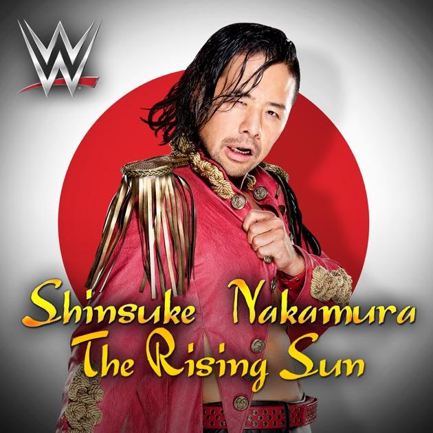 Aj Vi Chauni A Dj Johal: WWE: The Rising Sun (Shinsuke Nakamura)