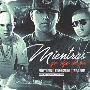 Mientras Yo Siga de Pie (feat. Kendo Kaponi & Welo Fama) - Single Mp3 Download