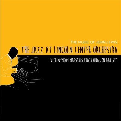 The Music of John Lewis (feat. Jon Batiste & Wynton Marsalis) - Jazz at Lincoln Center Orchestra album