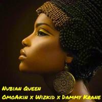 Omoakin - Nubian Queen (feat. Wizkid & Dammy Krane) - Single