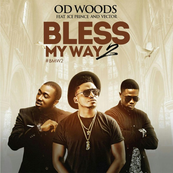 Bless My Way 2 (feat. Ice Prince & Vector) - Single