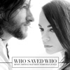 Who Saved Who Single