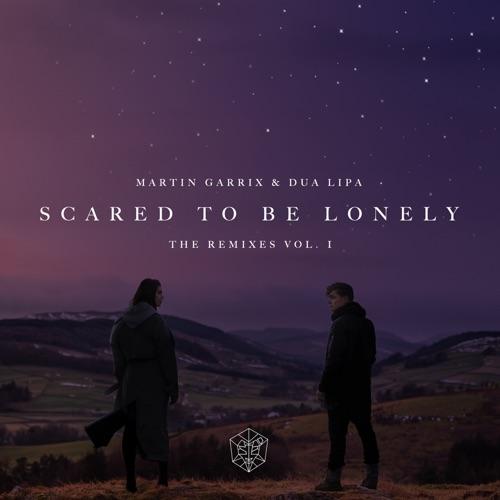Martin Garrix & Dua Lipa - Scared to Be Lonely (Remixes, Vol. 1) - EP