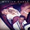 I Don't (feat. YG) - Single, Mariah Carey