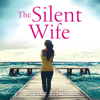 Kerry Fisher - The Silent Wife (Unabridged) artwork
