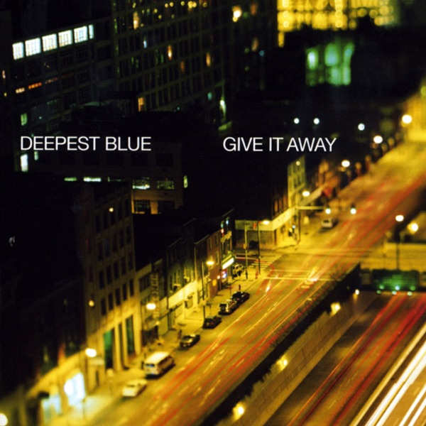 Deepest Blue - Give It Away (Club Edit)