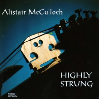 Highly Strung by Alistair McCulloch on Apple Music