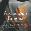 Archangel's Enigma: Guild Hunter Series, Book 8 (Unabridged) - Nalini Singh