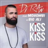 Kiss Kiss (feat. Mohombi & Big Ali) - Single