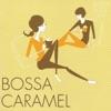 Bossa Nova Café: Bossa Caramel