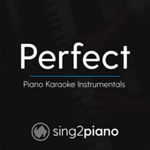 Perfect (Higher Key of C) [Originally Performed By Ed Sheeran] [Piano Karaoke Version]