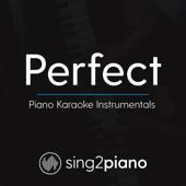Perfect (Originally Performed By Ed Sheeran) [Piano Karaoke Version]