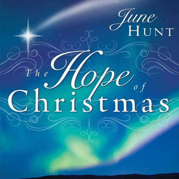The Hope Of Christmas By June Hunt On Apple Music