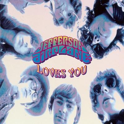 Jefferson Airplane Loves You - Jefferson Airplane