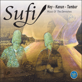 Music of Dervishes Sufi (Ney Kanun Tambur)
