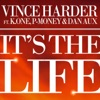 It's the Life (feat. K.One, P Money & Dan Aux) - Single, Vince Harder