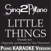 Little Things (Female Key) [Originally Performed By One Direction] [Piano Karaoke Version]