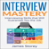 James Storey - Interview Mastery: Interviewing Skills That Will Guarantee You the Job (Unabridged)