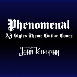 Phenomenal (AJ Styles' Theme) - Single by John Kiernan