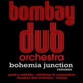 Bombay Dub Orchestra - Bohemia Junction (Bombay Dub's Old School Dun)