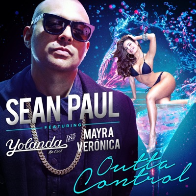 Outta Control (Rico Bernasconi Remix) [feat. Mayra Veronica & Yolanda Be Cool] - Single - Sean Paul