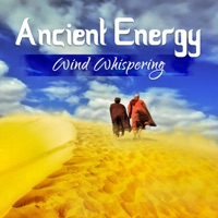 Ancient Energy - Wind Whispering: New Age Music & Nature