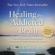 Harold C. Urschel III, MD - Healing the Addicted Brain: The Revolutionary, Science-Based Alcoholism and Addiction Recovery Program (Unabridged)