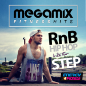Megamix Fitness RnB & Hip Hop Hits For Step (25 Tracks Non-Stop Mixed Compilation for Fitness & Workout)