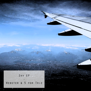 Webster & 5 for Trio - Sky