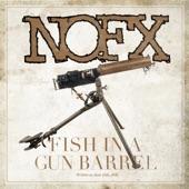 NOFX - Fish in a Gun Barrel