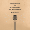 Work To Do - Marc Cohn & The Blind Boys of Alabama