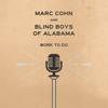Work To Do - Marc Cohn & The Blind Boys of Alabama
