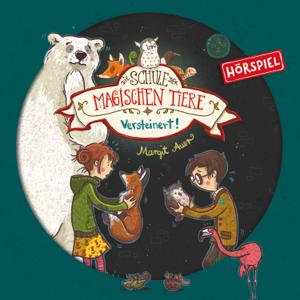 Die Schule der magischen Tiere - 09: Versteinert!