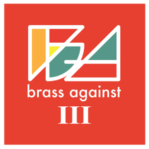 Brass Against - Brass Against III