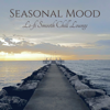 Various Artists - Seasonal Mood – Lo-fi Smooth Chill Lounge