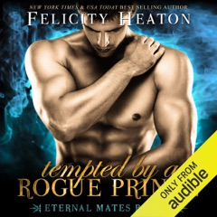Tempted by a Rogue Prince: Eternal Mates Paranormal Romance Series, Book 3 (Unabridged)