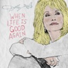 When Life Is Good Again by Dolly Parton
