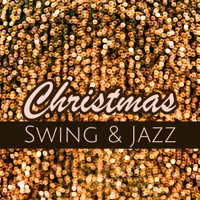 Various Artists - Christmas Swing & Jazz – Swing Originals and Christmas Classics Jazz to Swing All Night artwork