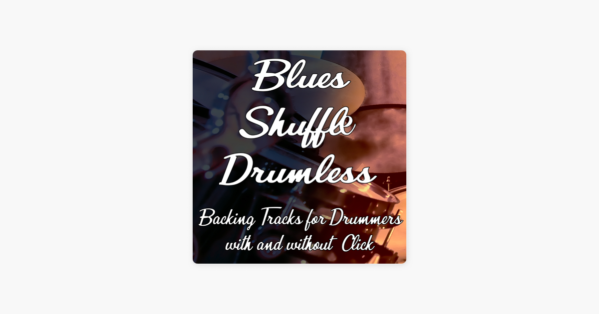 ‎Blues, Rock'n Roll,Shuffle Backing Tracks for Drummers (no Drums) di  Guitar Backing Tracks