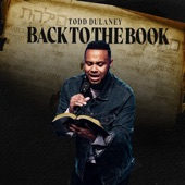 Todd Dulaney - Psalms 18 (I Will Call On The Name)
