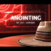 Anointing Feat. Sarkodie Mr Eazi - Mr Eazi