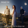 Mad'm - When the Sun and the Moon Rise artwork