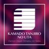 Mugi Piano - Kamado Tanjiro no Uta (From