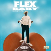 BossLife Big Spence - Flex Baby (feat. Drew Banga)