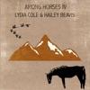 Among Horses IV - EP, Lydia Cole & Hailey Beavis