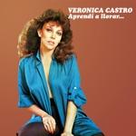 Verónica Castro - Aprendí a Llorar