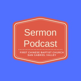 First Chinese Baptist Church San Gabriel Valley on Apple Podcasts