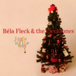 Béla Fleck & The Flecktones - Jingle Bells