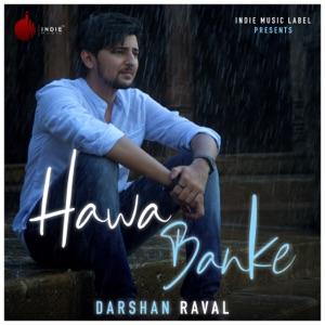 DARSHAN RAVAL - Hawa Banke Chords and Lyrics