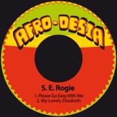 S. E. Rogie - Please Go Easy with Me